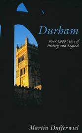 Durham: Over 1,000 Years of History and Legend by Martin Dufferwiel image