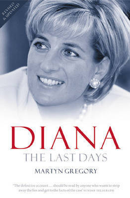 Diana: The Last Days by Martyn Gregory