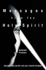 Messages from the Holy Spirit: Reflections on My Life as a Truth Student by Aminah Paden image
