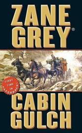 Cabin Gulch by Loren Zane Grey image
