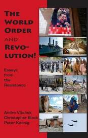 The World Order and Revolution! by Andre Vltchek