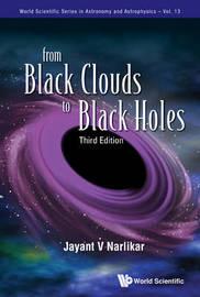 From Black Clouds To Black Holes (Third Edition) by Jayant Vishnu Narlikar