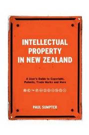 Intellectual Property in New Zealand by Paul Sumpter