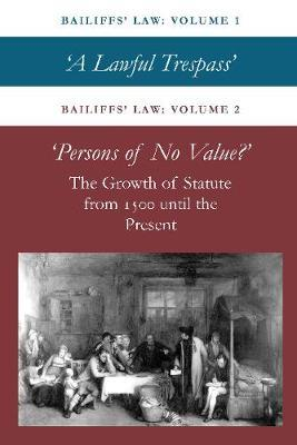 Bailiffs Law Volume 1 and 2: A Lawful Trespass and Persons of No Value by John Kruse