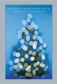 Christmas Program Builder No. 63 by Kim Messer
