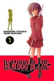 Bamboo Blade, Vol. 1 by Masahiro Totsuka image