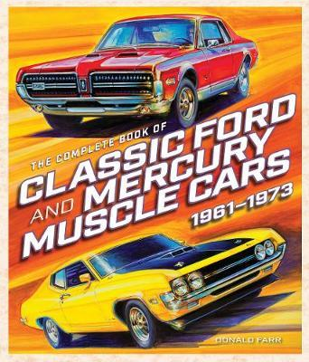 The Complete Book of Classic Ford and Mercury Muscle Cars by Donald Farr image