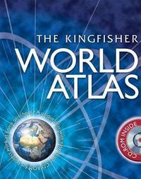 The Kingfisher World Atlas by Philip Wilkinson