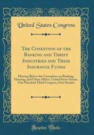 The Condition of the Banking and Thrift Industries and Their Insurance Funds by United States Congress image