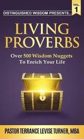 """Distinguished Wisdom Presents . . . """"living Proverbs""""-Vol.1 by Terrance Levise Turner image"""