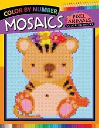 Animals Mosaics Pixel Coloring Books by Rocket Publishing