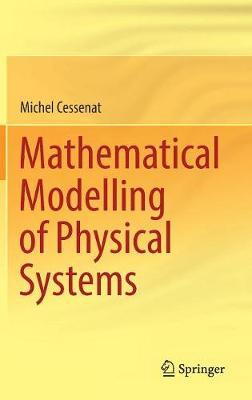 Mathematical Modelling of Physical Systems by Michel Cessenat