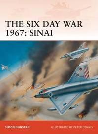 The Six Day War 1967: Sinai by Simon Dunstan