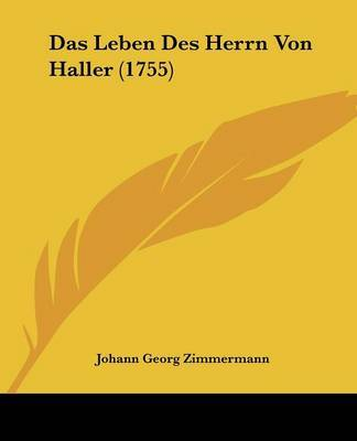 Das Leben Des Herrn Von Haller (1755) by Johann Georg Zimmermann image