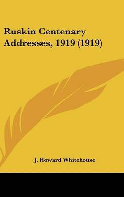 Ruskin Centenary Addresses, 1919 (1919) image