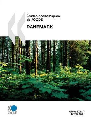Aetudes Economiques De L'OCDE: Danemark 2008 by OECD Publishing