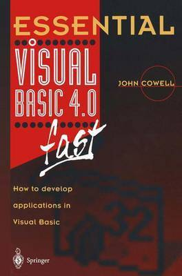 Essential Visual Basic 4.0 Fast by John R. Cowell