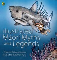 Illustrated Maori Myths and Legends by Queenie Rikihana-Hyland