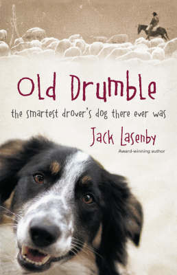 Old Drumble: The Smartest Drover's Dog There Ever Was by Jack Lasenby