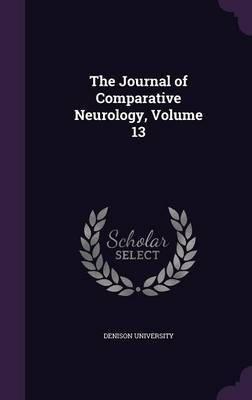 The Journal of Comparative Neurology, Volume 13 image