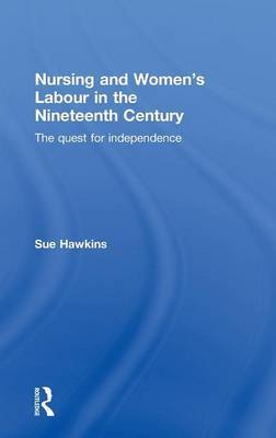 Nursing and Women's Labour in the Nineteenth Century by Sue Hawkins image