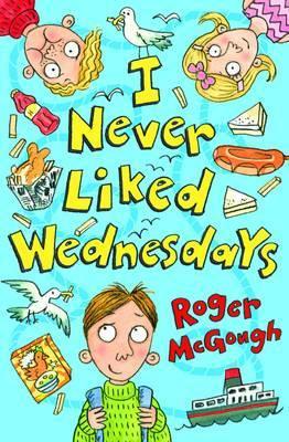I Never Liked Wednesdays by Roger McGough