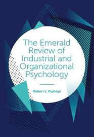 The Emerald Review of Industrial and Organizational Psychology by Robert L. Dipboye