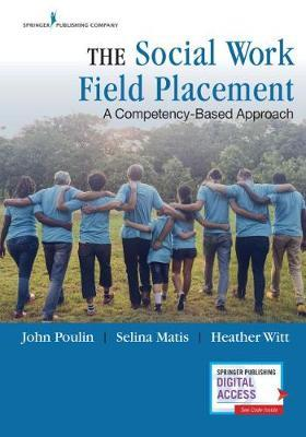 The Social Work Field Placement by John Poulin