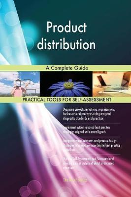 Product Distribution a Complete Guide by Gerardus Blokdyk