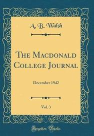 The MacDonald College Journal, Vol. 3 by A B Walsh image