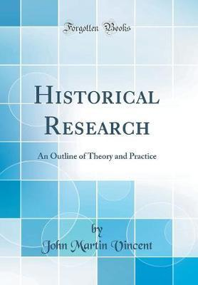 Historical Research by John Martin Vincent