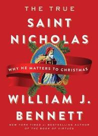The True Saint Nicholas by William J. Bennett image