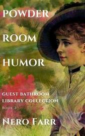 Powder Room Humor by Nero Farr