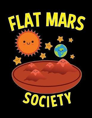 Flat Mars Society Notebook by Publishing Co