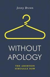 Without Apology by Jenny Brown