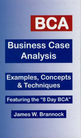 BCA, Business Case Analysis by James W. Brannock image