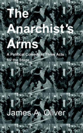 The Anarchist's Arms by James A. Oliver image