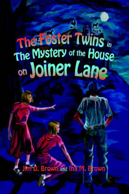 The Foster Twins in the Mystery of the House on Joiner Lane by Jim D. Brown image