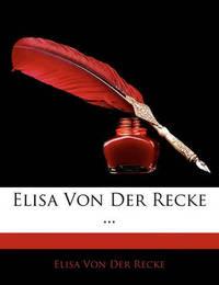 Elisa Von Der Recke ... by Elisa von der Recke