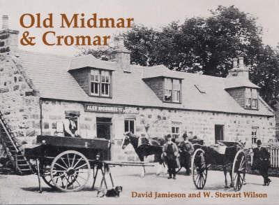 Old Midmar and Cromar by David Jamieson