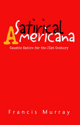 Satirical Americana by Francis Murray