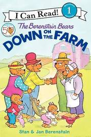 The Berenstain Bears Down on the Farm by Jan Berenstain