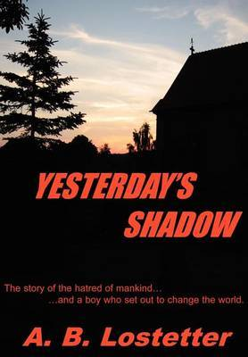 Yesterday's Shadow by A.B. Lostetter