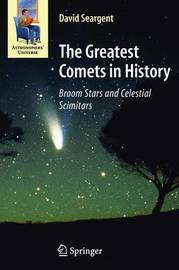 The Greatest Comets in History by David A.J. Seargent