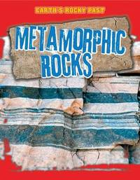 Metamorphic Rocks by Richard Spilsbury