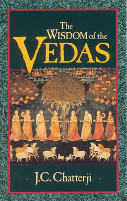 The Wisdom of the Vedas by Jagadish Chatterji