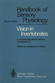 Comparative Physiology and Evolution of Vision in Invertebrates by Hansjochem Autrum