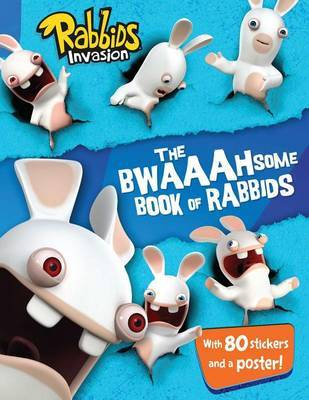 Bwaaahsome Book of Rabbids: Hijinks and Activities with Everyone's Favorite Mischief-Makers by Evans