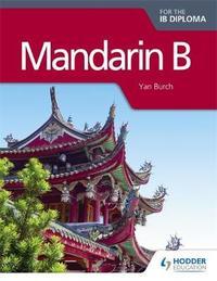Mandarin B for the IB Diploma by Yan Burch