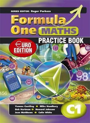 Formula One Maths Euro Edition Practice Book C1 by Roger Porkess